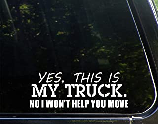 Yes, This is my Truck. No, I Won't Help You Move - 9