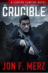 The Crucible: A Lawson Vampire Novel #17: A Supernatural Espionage Urban Fantasy Series (The Lawson Vampire Series) Kindle Edition