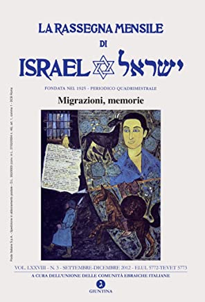 La rassegna mensile di Israel VOL. LXXVIII N. 3 SETT -DIC 2012 (MIGRAZIONI MEMORIE)