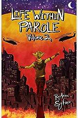 Life Within Parole: Volume 2 (Chameleon Moon) Kindle Edition