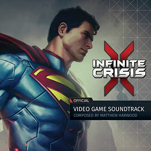Infinite Crisis: Official Video Game Soundtrack by Matthew