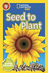 National Geographic Readers: Seed to Plant Kindle Edition