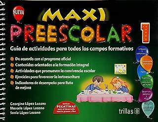 MAXI PREESCOLAR 1. GUIA DE ACTIVIDADES PARA TODOS LOS CAMPOS FORMATIVOS. PREESCOLAR