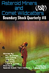 Asteroid Miners and Comet Wildcatters (Boundary Shock Quarterly Book 8) Kindle Edition