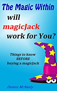 The Magic Within will magicJack work for You?: Things to know BEFORE buying a magicJack