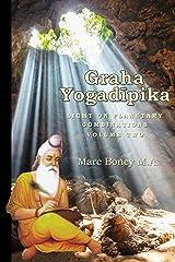 Graha Yogadeepika: Light on Planetary Combinations (Volume Two) Kindle Edition