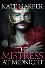 The Mistress At Midnight (Midnight Masquerade Series Book 3)