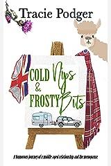 Cold Nips & Frosty Bits (Limp Dicks, Cold Nips, & Posh Frocks Book 2) Kindle Edition