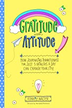 Gratitude with Attitude: How Journaling Thankfulness for Just 5 Minutes a Day Can Change Your Life (A Woman gift, for Readers of Good Days Start With Gratitude) (English Edition)
