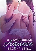 O Amor que me Aquece (EroRomantic Contos Livro 5)