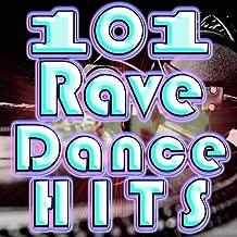 101 Rave Dance Hits (Best of Goa Electronic Dance Music, Techno, Progressive, Acid House, Hard Dance, Trance Anthems)