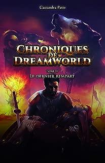Chroniques de Dreamworld - Tome 2: Le dernier rempart (French Edition)