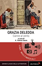 Canne al vento. Con espansione online (annotato) (I Grandi Classici Multimediali Vol. 19) (Italian Edition)