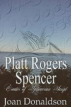 Platt Rogers Spencer: Creator of Spencerian Script