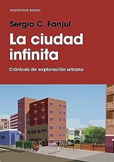 comprar comparacion La ciudad infinita: Crónicas de exploración urbana