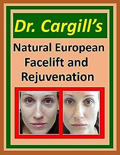 Dr. Cargill's Natural European Facelift and Rejuvenation