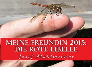 Meine Freundin 2015: die rote Libelle (Dragonflies 1) (German Edition)