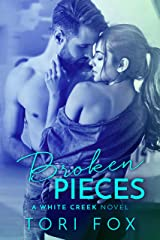 Broken Pieces: An Enemies to Lovers, Small Town Romance (The White Creek Series Book 2) Kindle Edition