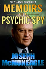 The Stargate Chronicles: Memoirs of a Psychic Spy: The Remarkable Life of U.S. Government Remote Viewer 001 Kindle Edition