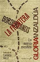 BORDERLANDS / LA FRONTERA [Spanish]