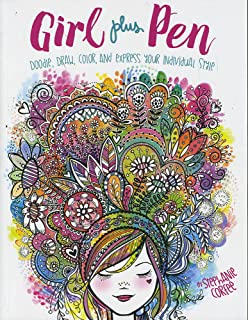 Girl Plus Pen: Doodle, Draw, Color, and Express Your Individual Style (Craft It Yourself)
