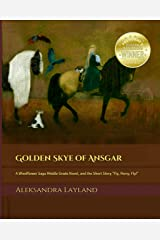 """Golden Skye of Ansgar (2nd Edition): A Windflower Saga Middle Grade Novel and the Short Story """"Fly, Percy, Fly!"""" (The Windflower Saga) Kindle Edition"""