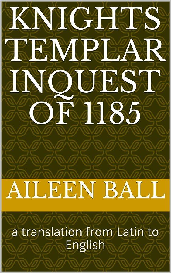 郵便物北極圏統合Knights templar inquest of 1185: a translation from Latin to English (English Edition)