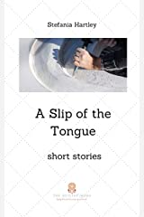 A Slip of the Tongue: humorous and emotional short stories (Sicilian Stories) Kindle Edition