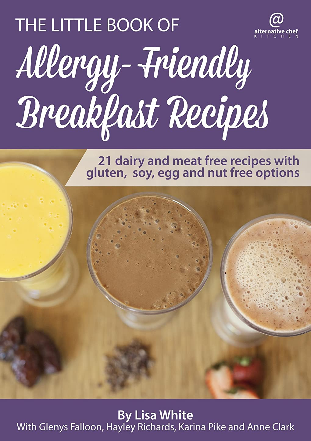 Breakfast Recipes: 21 Dairy and meat free recipes with gluten, soy, egg and nut free options (The Little Book of Allergy-Friendly Recipes) (English Edition)