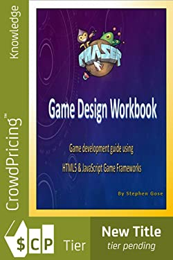 Phaser.js Game Design Workbook: Game development guide using Phaser JavaScript Game Framework