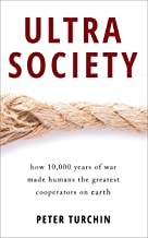 Ultrasociety: How 10,000 Years of War Made Humans the Greatest Cooperators on Earth (English Edition)