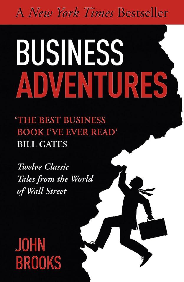 奴隷関連付ける関係ないBusiness Adventures: Twelve Classic Tales from the World of Wall Street: The New York Times bestseller Bill Gates calls 'the best business book I've ever read' (English Edition)