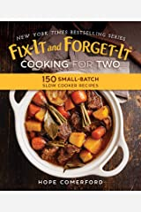 Fix-It and Forget-It Cooking for Two: 150 Small-Batch Slow Cooker Recipes Kindle Edition