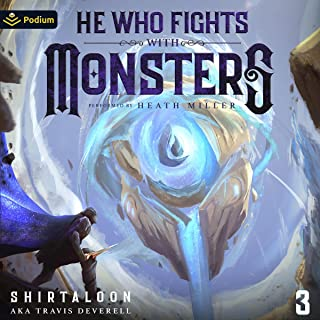 He Who Fights with Monsters 3: A LitRPG Adventure (He Who Fights with Monsters, Book 3)