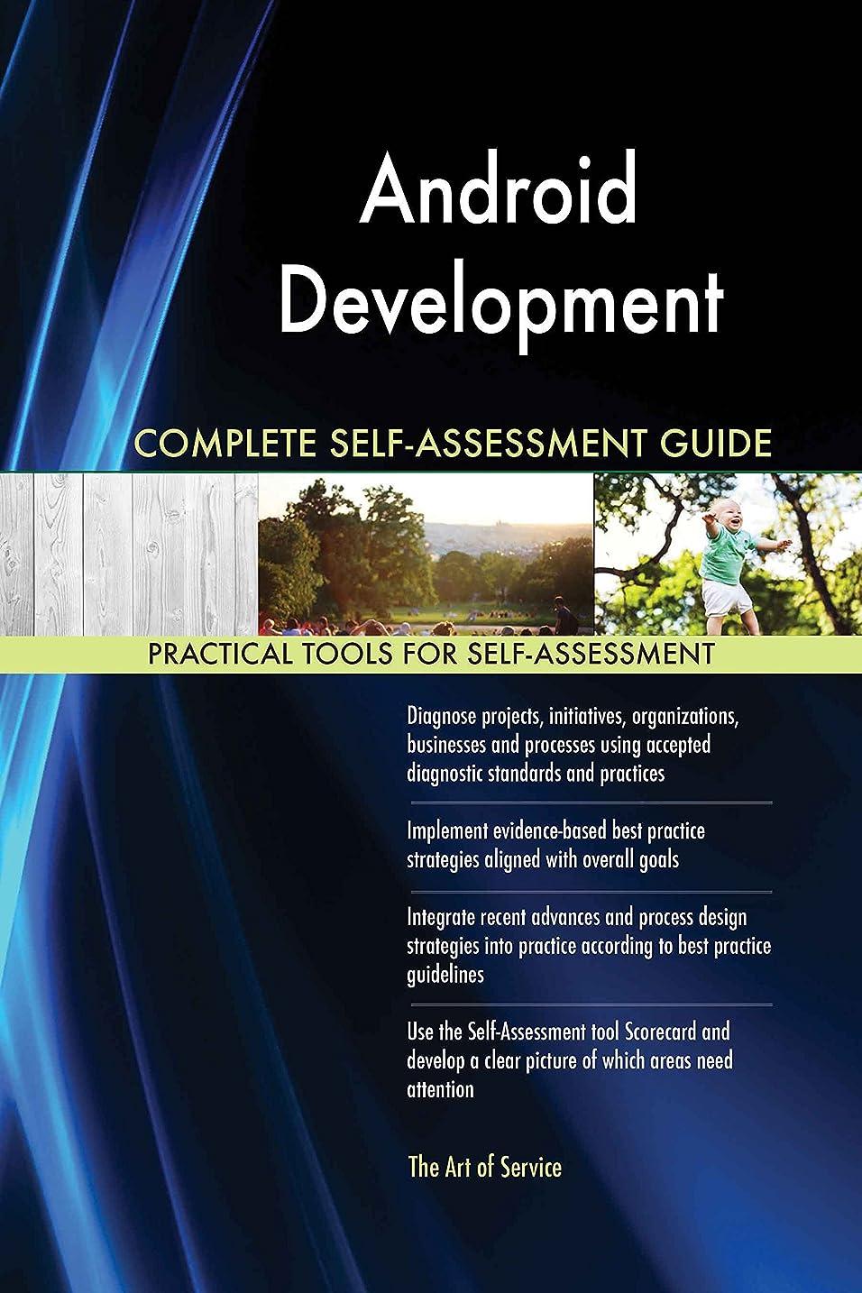 動機味方フォームAndroid Development All-Inclusive Self-Assessment - More than 620 Success Criteria, Instant Visual Insights, Comprehensive Spreadsheet Dashboard, Auto-Prioritized for Quick Results