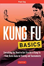 Kung Fu Basics: Everything You Need to Get Started in Kung Fu - from Basic Kicks to Training and Tournaments (Tuttle Martial Arts Basics)