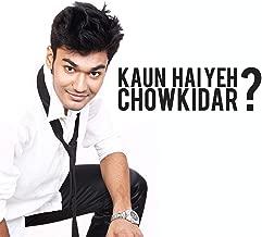 Kaun Hai Yeh Chowkidar