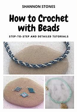 How to Crochet with Beads: Step-to-step and Detailed Tutorials