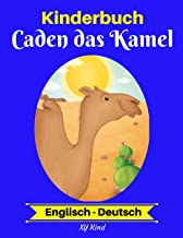 Kinderbuch: Caden das Kamel (Englisch-Deutsch) (Englisch-Deutsch Zweisprachiges Kinderbuch 2) (German Edition)