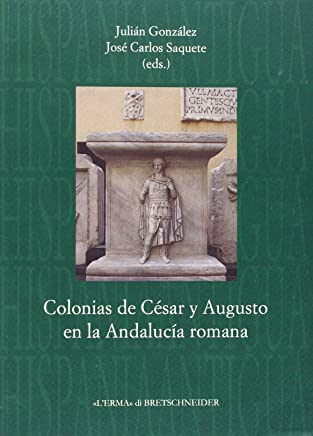 Colonias de César y Augusto en la Andalucía romana
