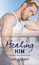 Healing Him: A BDSM Gay Romance (Bromley Brothers Book 2)