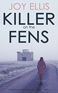 KILLER ON THE FENS a gripping crime thriller full of twists (DI Nikki Galena Book 4)