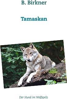 Tamaskan: Der Hund im Wolfspelz (German Edition