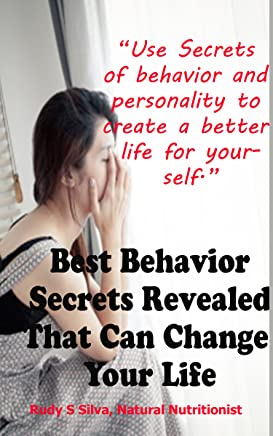 Best Behavior Secrets Revealed That Can Change Your Personality: Discover how to change personality disorders using these behavior secrets no one is talking about. (English Edition)