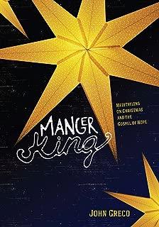 Manger King: Meditations on Christmas and the Gospel of Hope