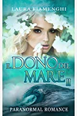 Il Dono del Mare #2 (Italian Edition) Format Kindle