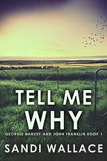 Tell Me Why (Georgie Harvey and John Franklin Book 1)