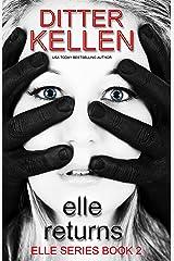 Elle Returns: The Sequel: A Psychological Thriller Kindle Edition