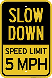 Slow Down Speed Limit 5 MPH Sign - 12