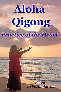 Aloha Qigong: Practice of the Heart
